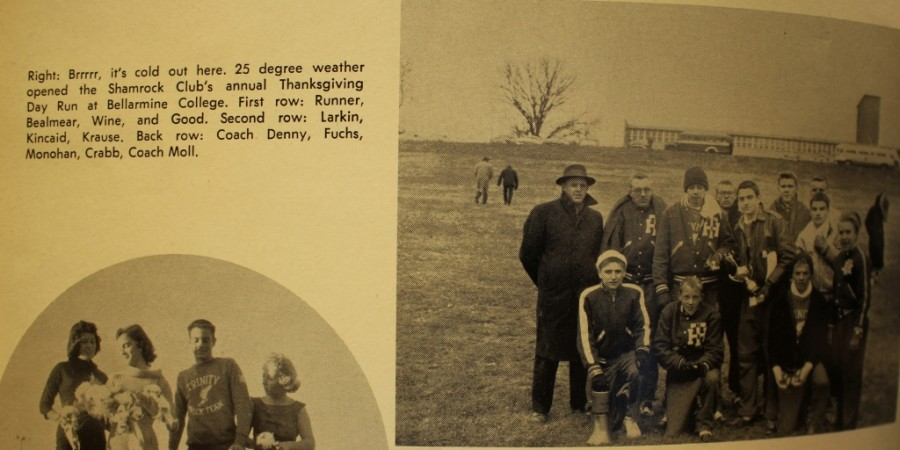 From the 1957 Trinity Shamrock yearbook:   Right: Brrrrr, it's cold out here. 25 degree weather opened the Shamrock Club's annual Thanksgiving Day Run at Bellarmine College. First row: Runner, Bealmear, Wine, and Good. Second row: Larkin, Kincaid, Krause. Back row: Coach Denny, Fuchs, Monohan, Crabb, Coach Moll.